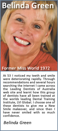 At 53 I noticed my teeth and smile were deteriorating rapidly. Through recommendations and several hours searching the internet I came across the Cosmetic Dentists of {Australia} web site and learnt how this group of dentists have all been trained at one of Americas Premier Dental Training Institutes, the Las Vegas Institute of advanced dental studies. I chose one of these CDA dentists to give me a New Smile makeover, and since then I have never smiled with so much confidence. My new smile changed my life…. I did it….. Why don't you.?.
